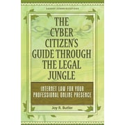 The Cyber Citizen's Guide Through the Legal Jungle: Internet Law for Your Professional Online Presence