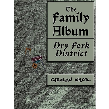 The Family Album, Dry Fork District