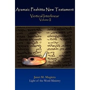 Aramaic Peshitta New Testament Vertical Interlinear Volume II