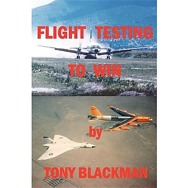 Flight Testing to Win