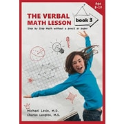 The Verbal Math Lesson, Book 3: Step by Step Math Without a Pencil or Paper