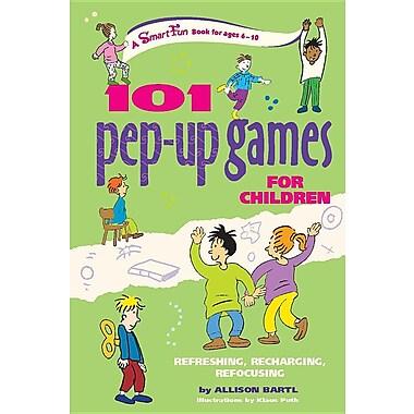 101 Pep-Up Games for Children: Refreshing, Recharging, Refocusing