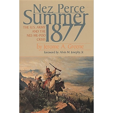Nez Perce Summer, 1877: The US Army and the Nee-Me-Poo Crisis