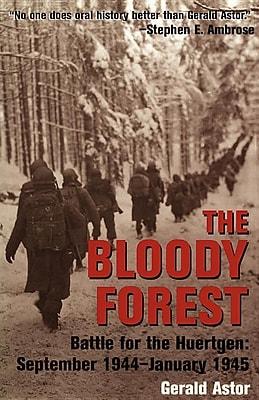 The Bloody Forest: Battle for the Huertgen: September 1944-January 1945 1328971