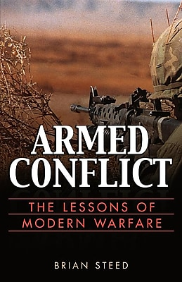 Armed Conflict: The Lessons of Modern Warfare 1328972
