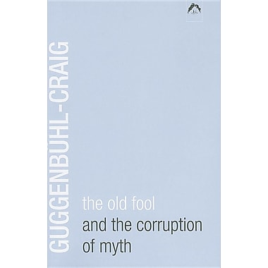 The Old Fool and the Corruption of Myth