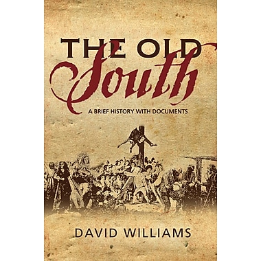 The Old South: A Brief History with Documents