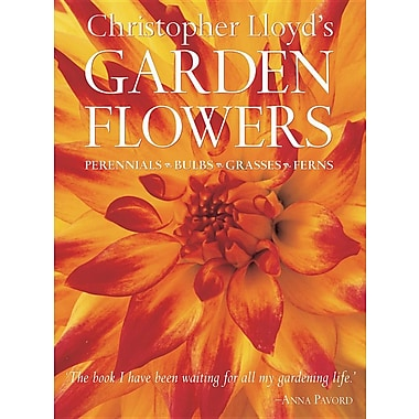 Christopher Lloyd's Garden Flowers: Perennials, Bulbs, Grasses, Ferns