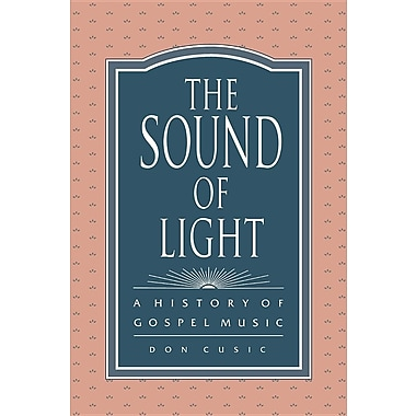 The Sound of Light: A History of Gospel Music