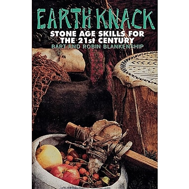Earth Knack: Stone Age Skills for the 21st Century