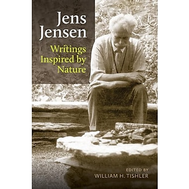 Jens Jensen: Writings Inspired by Nature