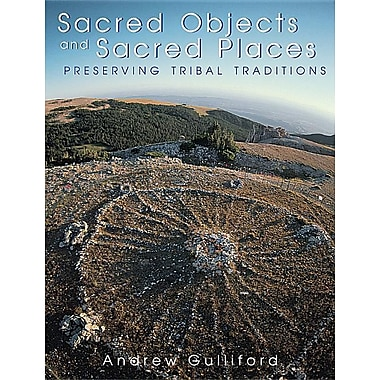 Sacred Objects, Sacred Places: Preserving Tribal Traditions