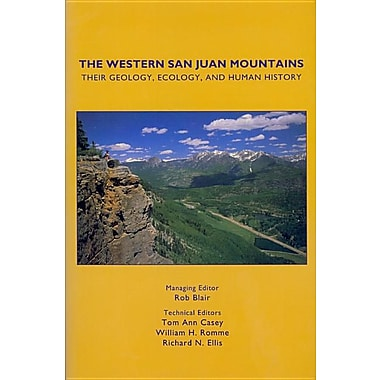 The Western San Juan Mountains: Their Geology, Ecology and Human History