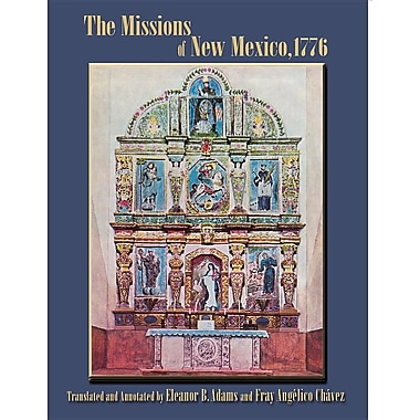 The Missions of New Mexico, 1776: A Description by Fray Francisco Atanasio Dominguez with Other Contemporary Documents