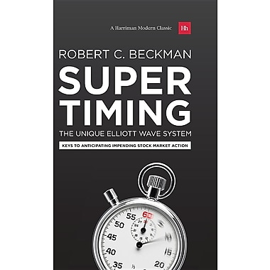 Supertiming: The Unique Elliott Wave System: Keys to Anticipating Impending Stock Market Action
