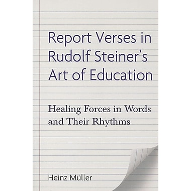 Report Verses in Rudolf Steiner's Art of Education: Healing Forces in Words and Their Rhythms