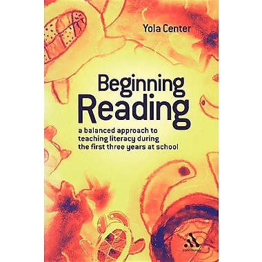 Beginning Reading: A Balanced Approach to Teaching Literacy During the First Three Years at School