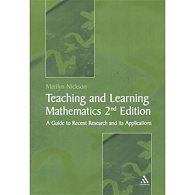 Teaching and Learning Mathematics: A Teacher's Guide to Recent Research and Its Application