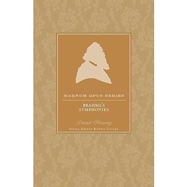 Brahms' Symphonies: A Closer Look