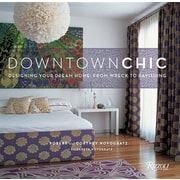 Downtown Chic: Designing Your Dream Home: From Wreck to Ravishing