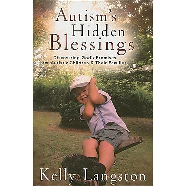 Autism's Hidden Blessings: Discovering God's Promises for Autistic Children & Their Families