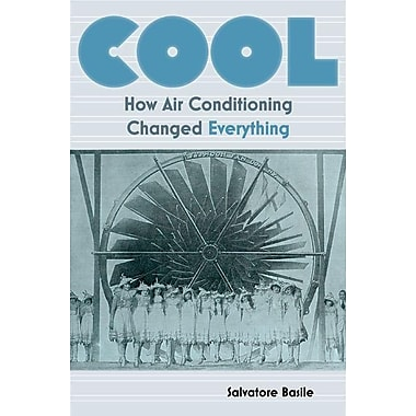 Cool: How Air Conditioning Changed Everything