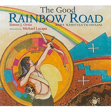 The Good Rainbow Road: A Native American Tale in Keres and English