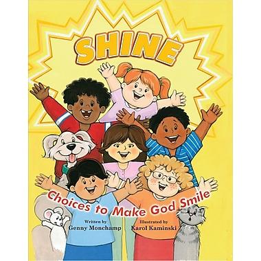 Shine: Choices to Make God Smile