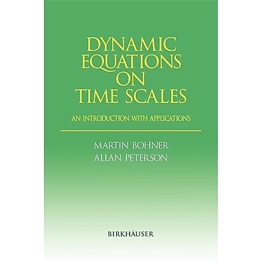 Dynamic Equations on Time Scales: An Introduction with Applications
