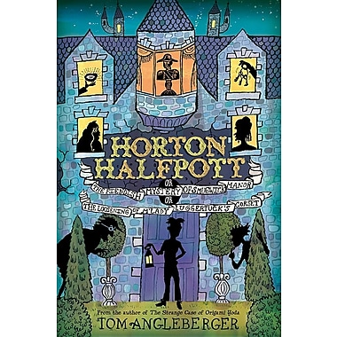 Horton Halfpott: Or, the Fiendish Mystery of Smugwick Manor; Or, the Loosening of M'Lady Luggertuck's Corset