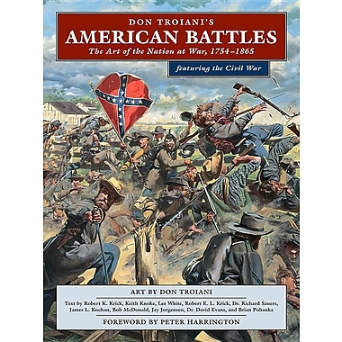 Don Troiani's American Battles: The Art of the Nation at War, 1754-1865