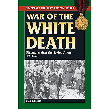 War of the White Death: Finland Against the Soviet Union, 1939-40