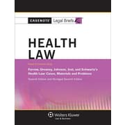 Casenote Legal Briefs: Health Law, Keyed to Furrow, Greaney, Johnson, Jost, and Schwartz's, Seventh Edition