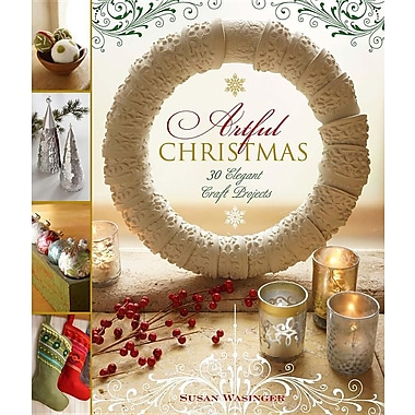Artful Christmas: 30 Elegant Craft Projects