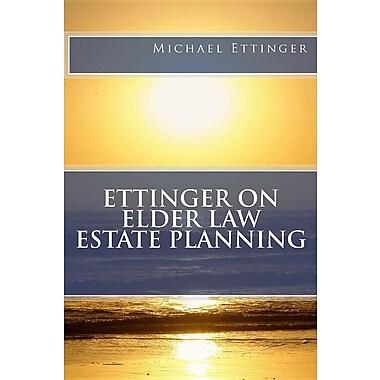 Ettinger on Elder Law Estate Planning