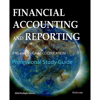Financial Accounting and Reporting: Ifrs and Us-GAAP Codification Professional Study Guide