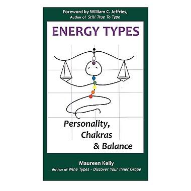 Energy Types - Personality, Chakras & Balance