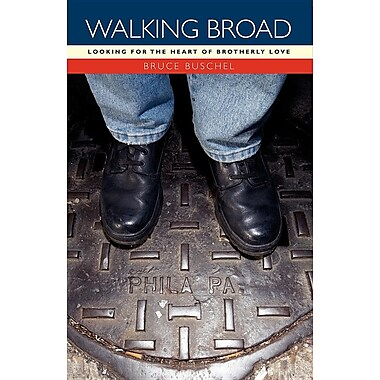 Walking Broad: Looking for the Heart of Brotherly Love