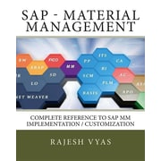 SAP MM (Material Management): Complete Reference to Implementation / Customization