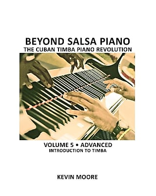 Beyond Salsa Piano: The Cuban Timba Piano
