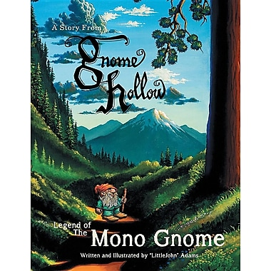 Legend of the Mono Gnome: A Story from Gnome Hollow