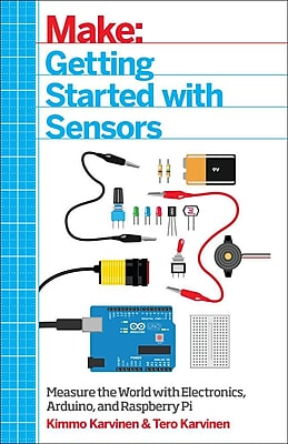 Make: Getting Started with Sensors: Measure the World with Electronics, Arduino, and Raspberry Pi 1329892
