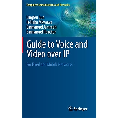 Guide to Voice and Video Over IP: For Fixed and Mobile Networks