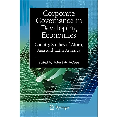 Corporate Governance in Developing Economies: Country Studies of Africa, Asia and Latin America