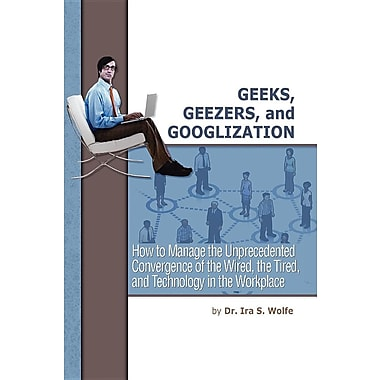Geeks, Geezers, and Googlization