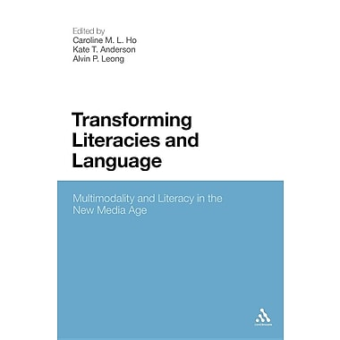 Transforming Literacies and Language: Multimodality and Literacy in the New Media Age