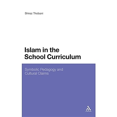 Islam in the School Curriculum: Symbolic Pedagogy and Cultural Claims