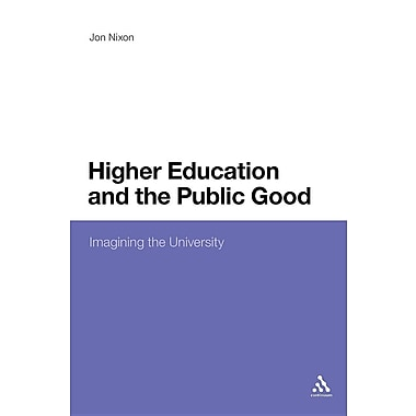 Higher Education and the Public Good: Imagining the University
