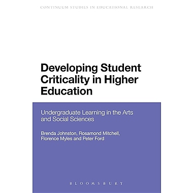 Developing Student Criticality in Higher Education: Undergraduate Learning in the Arts and Social Sciences