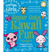 The Everything Girls Super Cute Kawaii Fun Book: Tons of Creative, Fun Kawaii Activities--Doodles, Games, Crafts, and More!